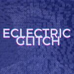 Eclectric Glitch