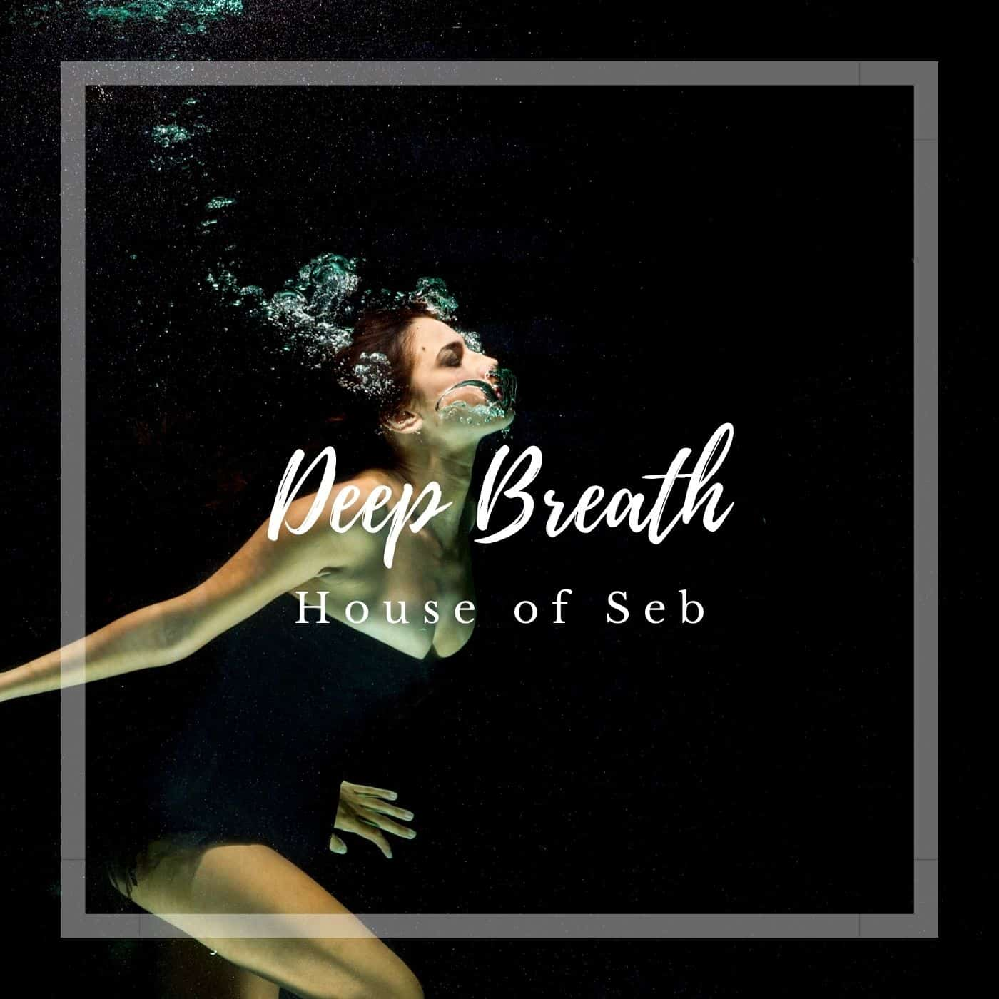 Deep Breath Release House of Seb