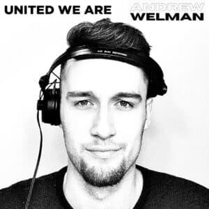 united we are andrew welman